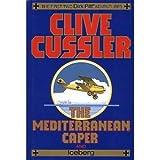 Clive Cussler The Mediterranean Caper/ Iceberg (Dirk Pitt Adventure)