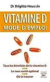 Vitamine D mode d'emploi...
