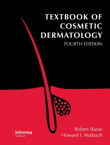 Textbook Of Cosmetic Dermatology, Fourth Edition (Series In Cosmetic And Laser Therapy)