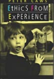 Ethics from Experience (Jones and Bartlett Series in Philosophy) (0867209704) by Caws, Mary Ann