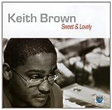 echange, troc Keith Brown - Sweet & Lovely