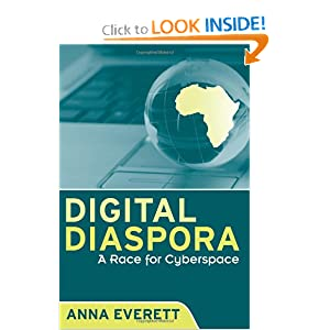 Digital Diaspora: A Race for Cyberspace Anna Everett