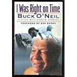 I Was Right on Time ~ Buck O'Neil