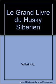 Le grand livre du husky siberien - Le grand livre du rangement ...