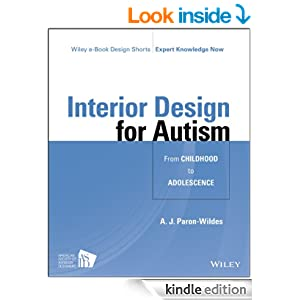 Interior Design For Autism From Childhood To Adolescence Wiley E Book Design Shorts Kindle