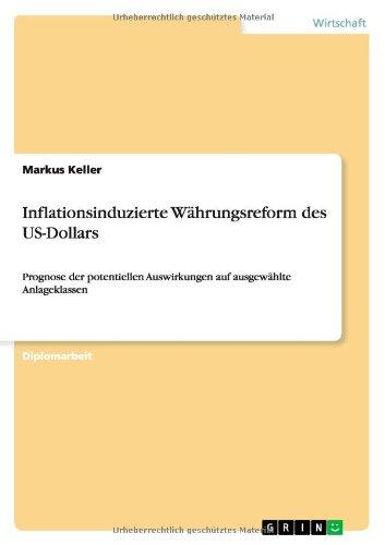 Inflationsinduzierte Wahrungsreform Des Us-Dollars (German Edition)