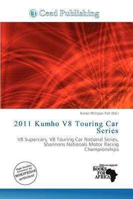 -2011-kumho-v8-touring-car-series-toll-aaron-philippe-author-jan-08-2012-paperback