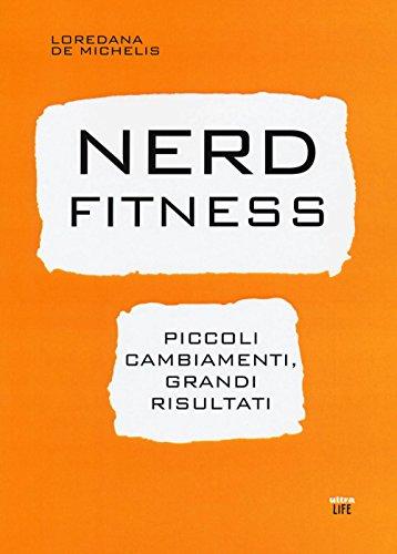 nerd-fitness-piccoli-cambiamenti-grandi-risultati