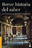 BREVE HISTORIA DEL SABER: LA CULTURA AL ALCANCE DE TODOS (8408086626) by DOREN, CHARLES VAN #