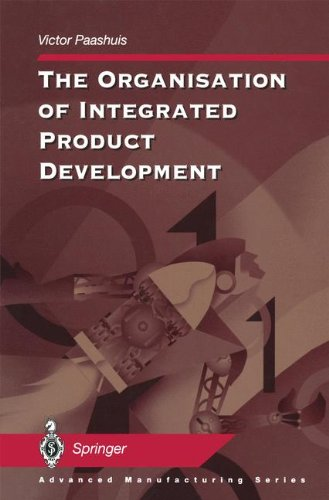 The Organisation of Integrated Product Development (Advanced Manufacturing)