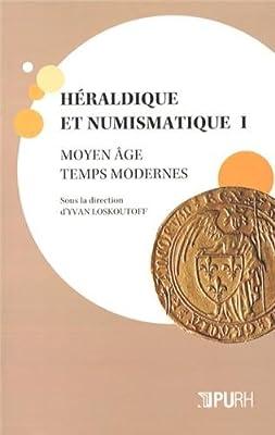 Heraldique et Numismatique I. Moyen Age - Temps Modernes