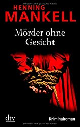 Mörder ohne Gesicht: Kurt Wallanders 1. Fall