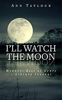I'll Watch The Moon by Ann Tatlock ebook deal