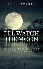 I'll Watch the Moon (2016 Book Club Selection)