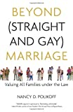 img - for Beyond (Straight and Gay) Marriage: Valuing All Families under the Law (Queer Ideas) book / textbook / text book