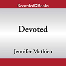Devoted (       UNABRIDGED) by Jennifer Mathieu Narrated by Jennifer Grace