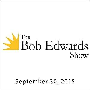 The Bob Edwards Show, Jack Gantos, Charlie Summers, and Paul Thorn, September 30, 2015 Radio/TV Program
