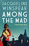 Among the Mad (Maisie Dobbs Mysteries Series Book 6)
