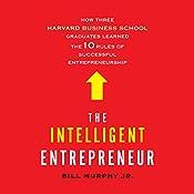 The Intelligent Entrepreneur   [Bill Murphy]