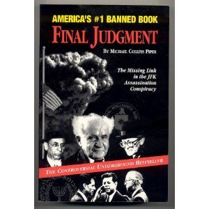 Final Judgment: The Missing Link in the JFK Assassination Conspiracy: Michael Collins Piper: 9780974548401: Amazon.com: Books