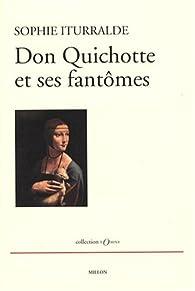 Don Quichotte et ses fant�mes par Sophie Iturralde