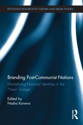 Branding Post-Communist Nations: Marketizing National Identities in the