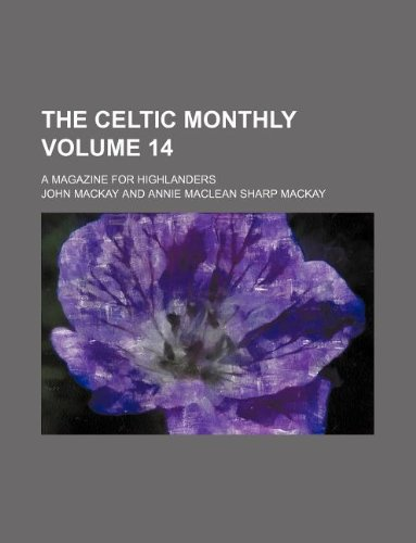 The Celtic monthly Volume 14 ; a magazine for Highlanders
