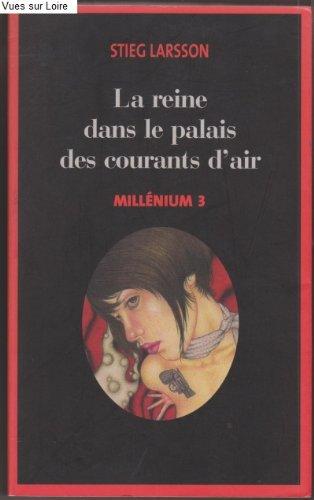 MILLENIUM. 3. LA REINE DANS LE PALAIS DES COURANTS D'AIR