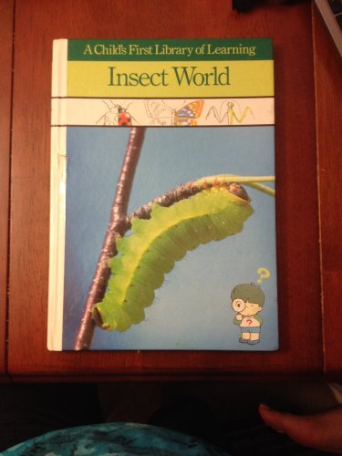 Insect World (A Child's First Library of Learning)