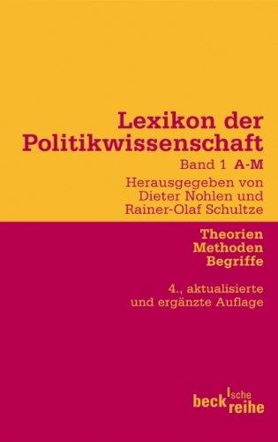 Lexikon der Politikwissenschaft Bd. 1: A-M: Theorien, Methoden, Begriffe