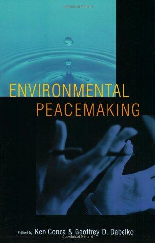 Environmental Peacemaking (Woodrow Wilson Center Press)