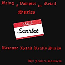 Being a Vampire in Retail Sucks: Scarlet Summers, Book 4 Audiobook by Jessica Samuels Narrated by Molly King