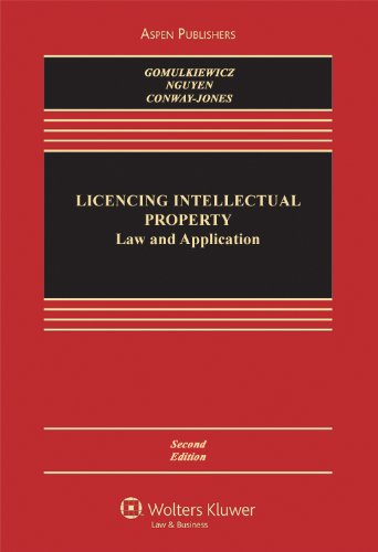 Licensing Intellectual Property: Law & Application 2e...