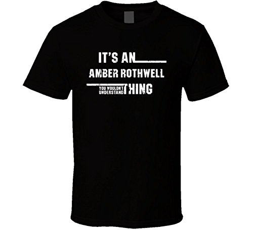 an Amber Rothwell Thing Wouldn't Understand Funny Worn Look T Shirt S Black