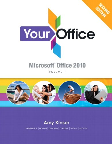 Your Office: Microsoft Office 2010, Volume 1 (2Nd Edition)