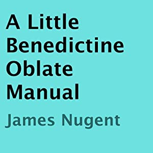 A Little Benedictine Oblate Manual Audiobook