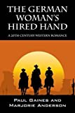 img - for The German Woman's Hired Hand: A 20th Century Western Romance book / textbook / text book