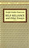 Self-Reliance and Other Essays Publisher: Dover Publications; Unabridged edition