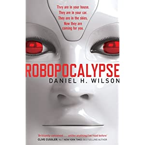 Robopocalypse - Daniel H. Wilson