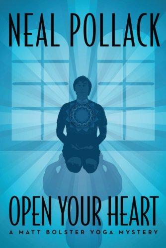Open Your Heart (A Matt Bolster Yoga Mystery) PDF