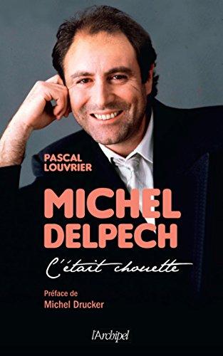 Michel Delpech - C'était chouette (Arts, littérature et spectacle)