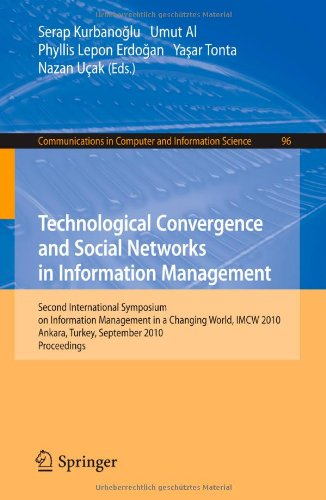 Technological Convergence and Social Networks in Information Management: Second International Symposium on Information Management in a Changing World, IMCW 2010, Ankara, Turkey