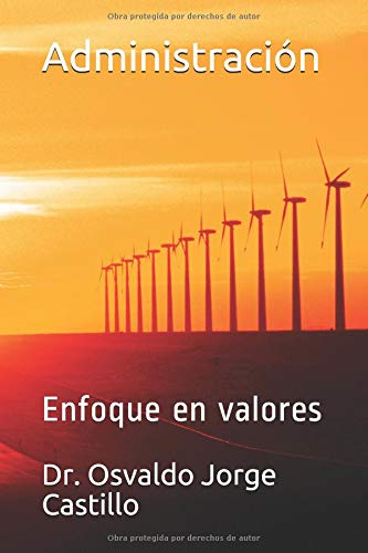 Administración Enfoque en valores  [Castillo, Dr. Osvaldo Jorge] (Tapa Blanda)
