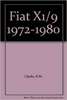 Fiat X1/9 1972-1980: R.M. Clarke: Amazon.com: Books