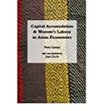 img - for [ [ [ Capital Accumulation and Women's Labor in Asian Economies [ CAPITAL ACCUMULATION AND WOMEN'S LABOR IN ASIAN ECONOMIES BY Custer, Peter ( Author ) May-01-2012[ CAPITAL ACCUMULATION AND WOMEN'S LABOR IN ASIAN ECONOMIES [ CAPITAL ACCUMULATION AND WOMEN'S LABOR IN ASIAN ECONOMIES BY CUSTER, PETER ( AUTHOR ) MAY-01-2012 ] By Custer, Peter ( Author )May-01-2012 Paperback book / textbook / text book