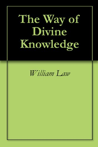 William Law - The Way of Divine Knowledge (English Edition)