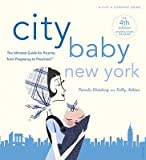 img - for City Baby New York 4th Edition: The Ultimate Guide for Parents, from Pregnancy to Preschool   [CITY BABY NEW YORK 4TH /E] [Paperback] book / textbook / text book