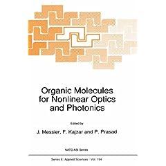 【クリックで詳細表示】Organic Molecules for Nonlinear Optics and Photonics (Nato Science Series E:)