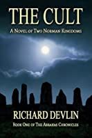 The Cult: A Novel of Two Norman Kingdoms (The Abraxas Chronicles) (Volume 1)
