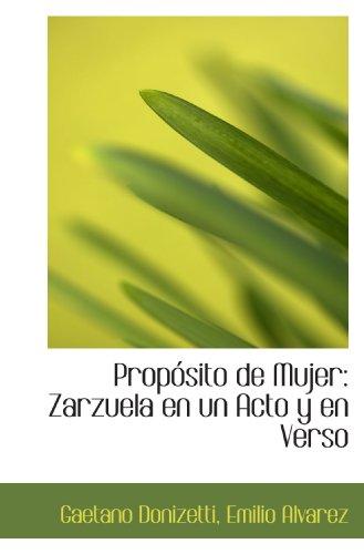 Propósito de Mujer: Zarzuela en un Acto y en Verso